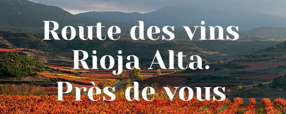 The Rioja Alta Wine Route sets out to conquer French tourists