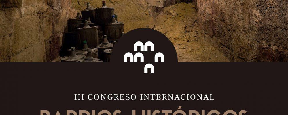 III Congreso Internacional de Barrios Históricos de bodegas